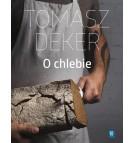 CHLEB - TOMASZ DEKER
